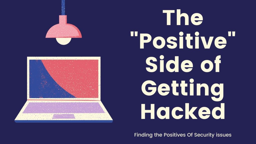 The positive side of getting hacked
