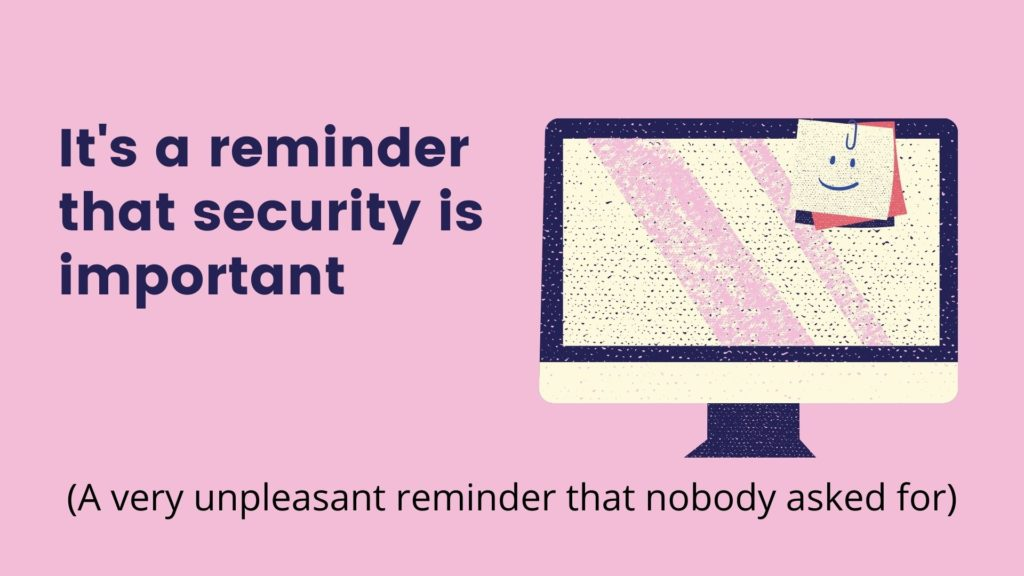 It's an important reminder that security is important